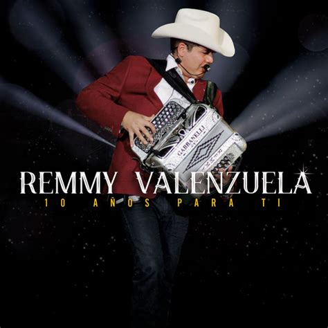 imagenes de remmy valenzuela 10 a 241 os para ti remmy valenzuela download and listen