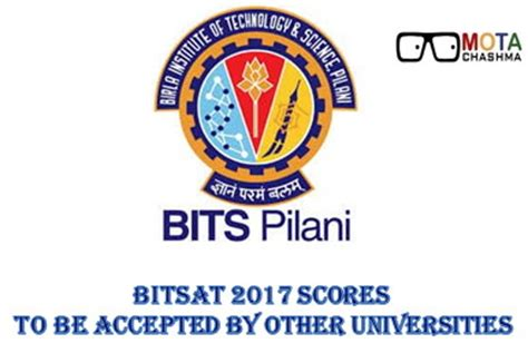 Bits Pilani Mba 2017 by Bitsat 2017 Scores To Be Accepted By Other Universities