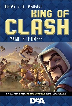 libro a clash of kings king of clash il game di successo diventa libro di avventura dire it