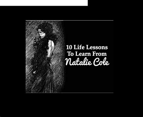 natalie cole house music 10 life lessons to learn from natalie cole