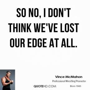 No Design I Dont Think So by Vince Mcmahon Quotes Quotesgram
