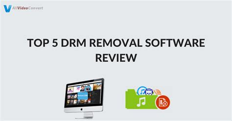 best drm remover updated 2018 top 5 drm removal software review