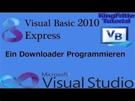 tutorial visual basic express 2010 visual basic 2010 express tutorial ein downloader