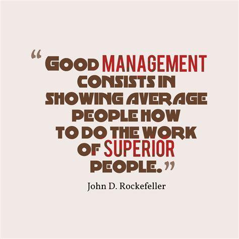 management quotes picture 187 d rockefeller quote about management