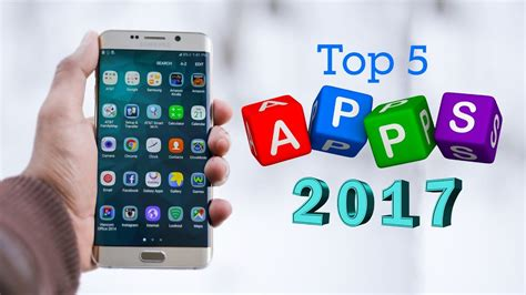 best apps top 5 best apps for android 2017