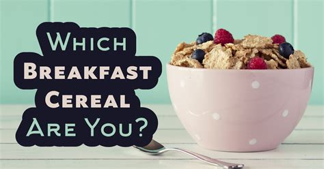 Would You Prefer A Breakfast Or Sleep by Which Breakfast Cereal Are You Question 29 Do You Like
