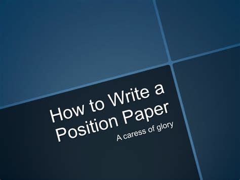 how to write a position paper how to write a position paper