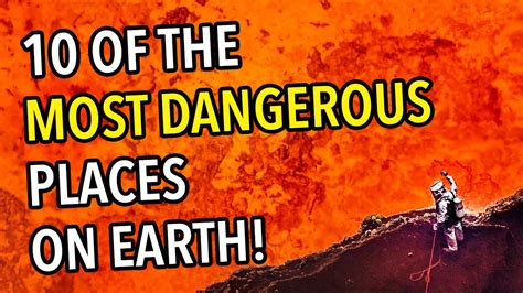the most dangerous place on earth a novel books 10 of the most dangerous places on earth