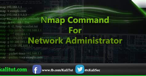 nmap tutorial commands nmap commands for network administrator kali linux tutorial