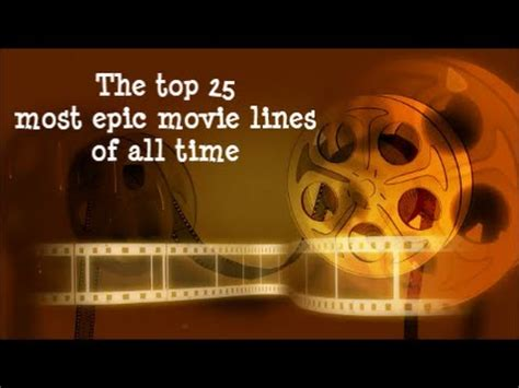 Most Epic Film Of All Time | the top 25 most epic movie lines of all time youtube