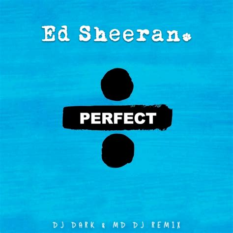 ed sheeran perfect robin schulz ed sheeran perfect dj dark md dj remix out dj