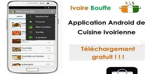 application cuisine android ivoire bouffe la cuisine ivoirienne sur votre smartphones