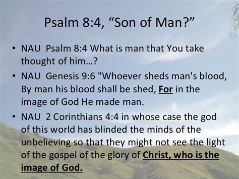 Whoever Sheds The Blood Of by Psalm 8 What Is That God Cares For Him O Lord