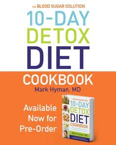 Hyman 10 Day Detox Diet Cookbook by 1000 Images About The 10 Day Detox Diet Cookbook On