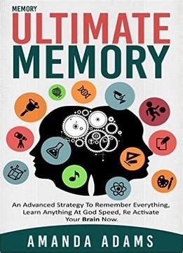 unlimited memory how to use advanced learning strategies to learn faster remember more and be more productive ultimate memory an advanced strategy to remember