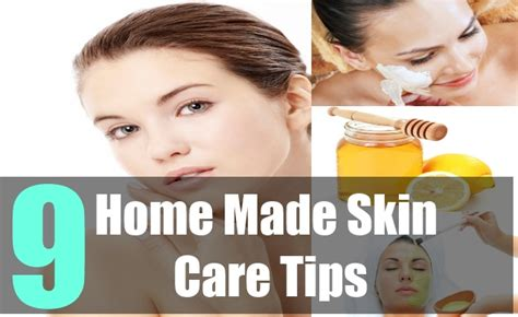 home care tips 9 home made tips for skin how to take care of your skin