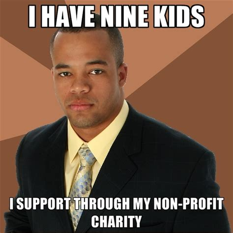 Charity Meme - successful black man memes create meme