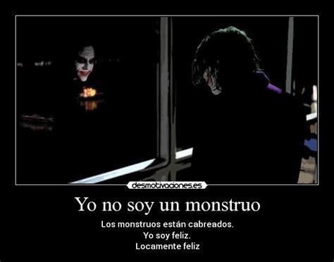 no soy un monstruo yo no soy un monstruo desmotivaciones