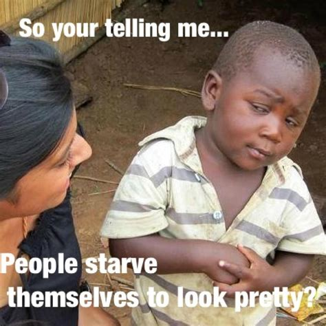 Anorexia Meme - skeptical 3rd world kid on anorexia third world success