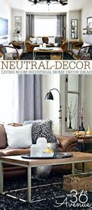 Neutral Home Decor Ideas home decor neutral living room the 36th avenue