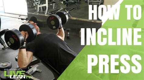 how to do dumbbell bench press how to do a dumbbell incline bench press exercise video and guide live lean tv