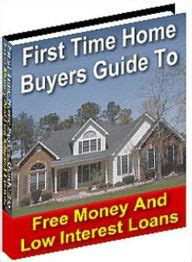 time home buyer guide to free money and low interest