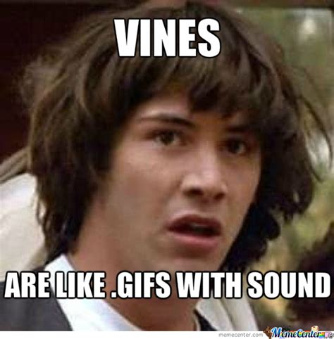 Vine Memes - vines are gifs by mellonpan meme center