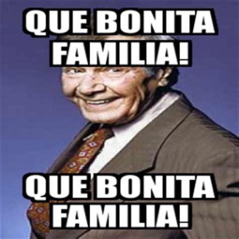 imagenes de memes que bonita meme personalizado que bonita familia que bonita