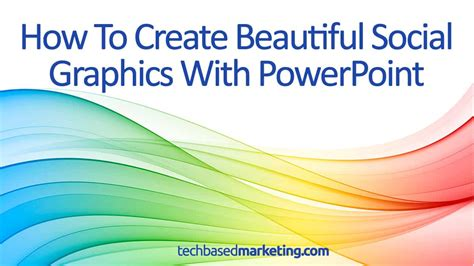 how to make a in powerpoint how to create beautiful social graphics with powerpoint