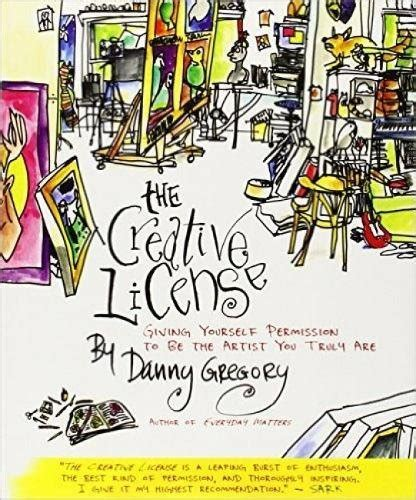 libro the creative license giving the creative license giving yourself permission to be the artist you truly are