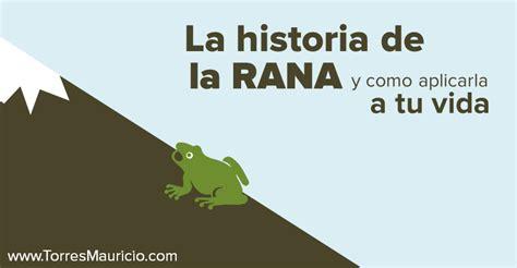 la historia de la rana y como aplicarla a tu vida