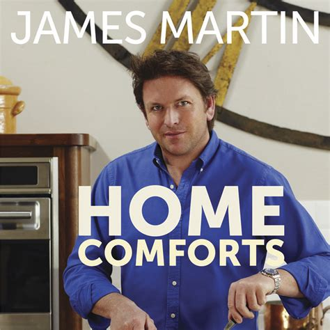 james martin comfort james martin home comfort recipes james martin