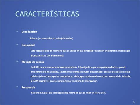 Resumen Y Sus Caracteristicas by Caracter 237 Sticas De La Memoria Ram Monografias