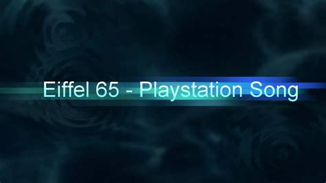 my console eiffel 65 eiffel 65 playstation song hq