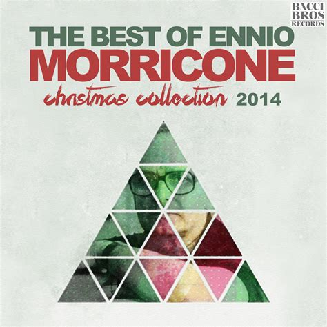 best of ennio morricone the best of ennio morricone collection 2014