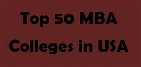 Top 50 In Usa For Mba by Top Mba Colleges And Universities In United States Of