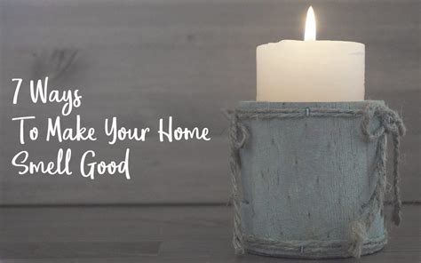 7 Ways To Make Your Home Smell by Woodstock Furniture Mattress Outlet