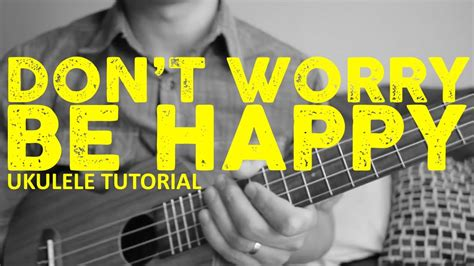 ukulele tutorial don t worry be happy don t worry be happy ukulele tutorial bobby mcferrin