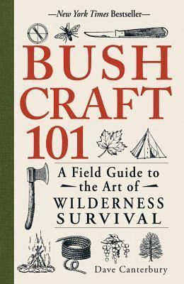 Pdf Bushcraft 101 Field Wilderness Survival by Bushcraft 101 A Field Guide To The Of Wilderness