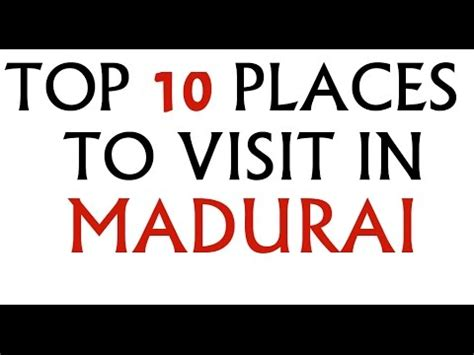 Top 10 Places To Go by Top Ten Places To Visit In Madurai