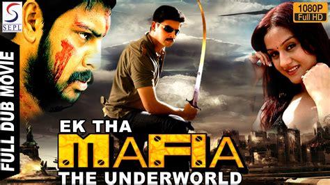 film action la mafia ek the mafia the underworld full length action hindi