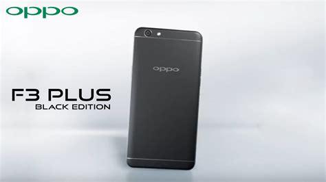 Oppo F3 Black Limited Edition Garansi Resmi Opp oppo f3 black edition resmi hadir di indonesia versi standar turun harga smeaker