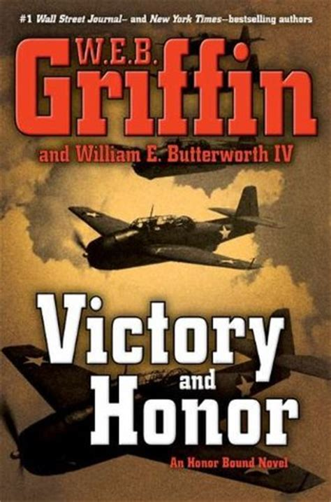honor bound books victory and honor honor bound 6 by w e b griffin