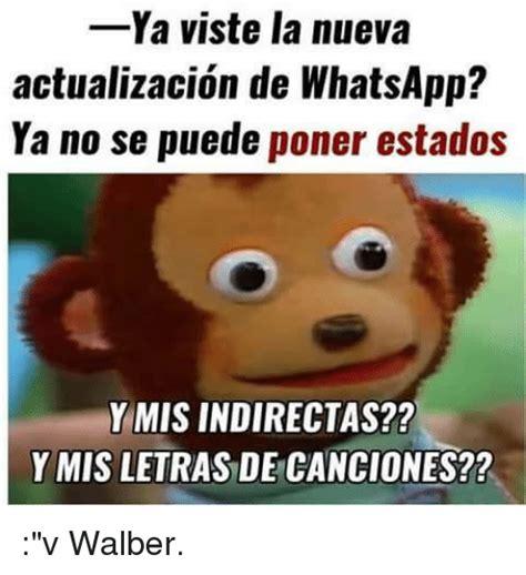 memes para whatsapp la voz popular 25 best memes about actualizacion de whatsapp
