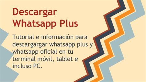 tutorial para bajar whatsapp tutorial para descargar el whatsapp