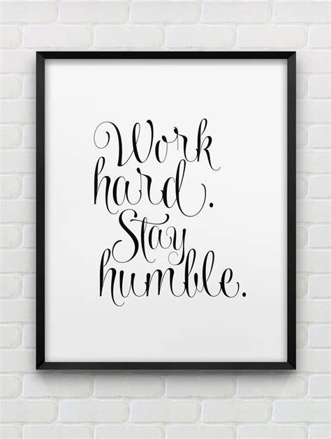 printable inspirational wall art printable work hard stay humble inspirational wall art