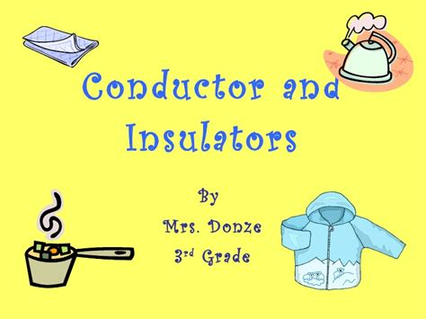 electrical conductors and insulators conductor and insulators
