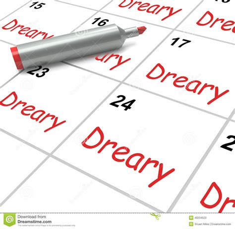 Calendar Meaning Dreary Calendar Means Monotonous Dull And Stock