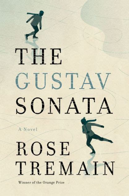 the gustav sonata by rose tremain hardcover barnes noble 174