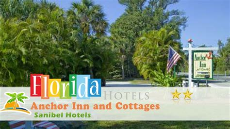 anchor inn and cottages sanibel hotels florida youtube